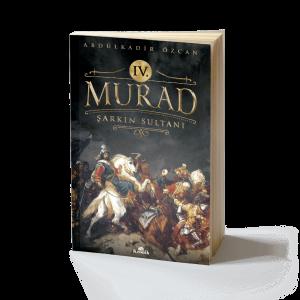 Abdülkadir Özcan - IV. Murad Şarkın Sultanı