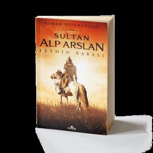 Cihan Piyadeoğlu - Sultan Alp Arslan: Fethin Babası