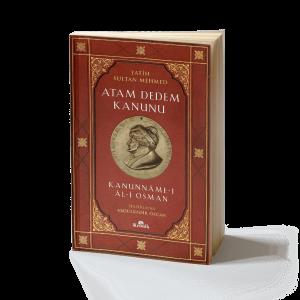 Abdülkadir Özcan - Atam Dedem Kanunu: Kanunnâme-i Âl-i Osman