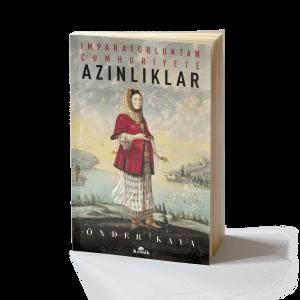Önder Kaya - İmparatorluktan Cumhuriyete Azınlıklar