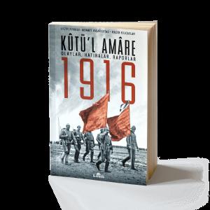 Mehmet Yaşar Ertaş/Hacer Kılıçaslan - Kûtü'l Amâre 1916 Olaylar, Hatıralar, Raporlar