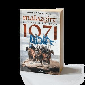 Mustafa Alican - Malazgirt 1071: Kıyametin İlk Günü