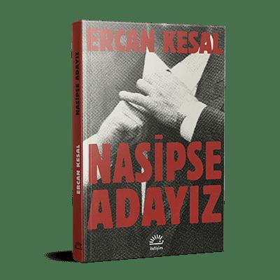 Ercan Kesal - Nasipse adayız