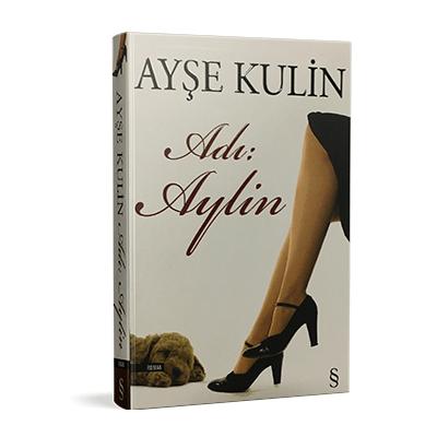 Ayşe Kulin - Adı: Aylin
