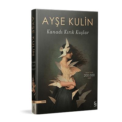 Ayşe Kulin - Kanadı Kırık Kuşlar