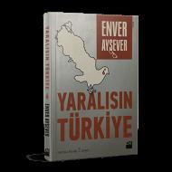Enver Aysever - Yaralısın Türkiye