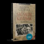 Nedim Gürsel - Sağ Salim Kavuşsak
